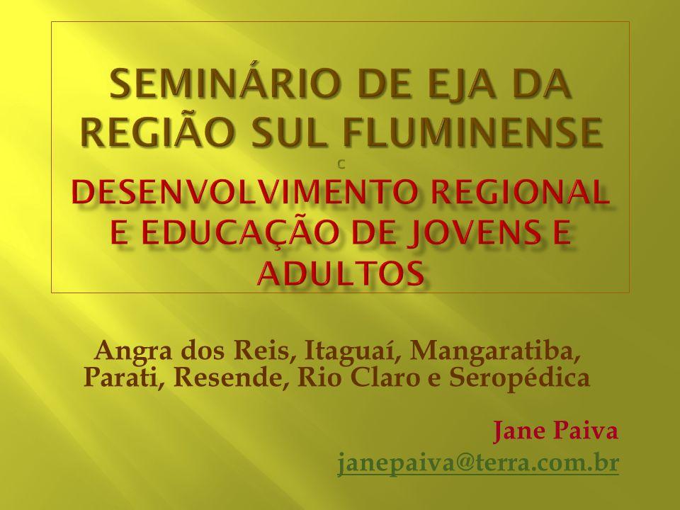 SEMINÁRIO DE EJA DA REGIÃO SUL FLUMINENSE c Desenvolvimento Regional e Educação de Jovens e Adultos