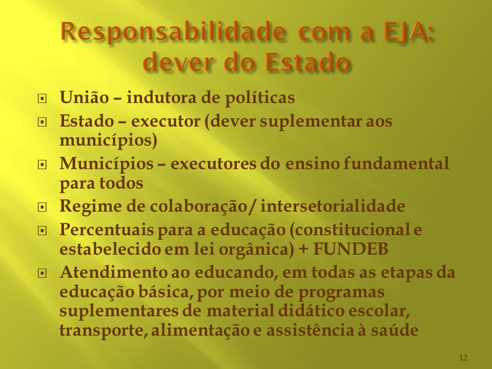 Responsabilidade com a EJA: dever do Estado