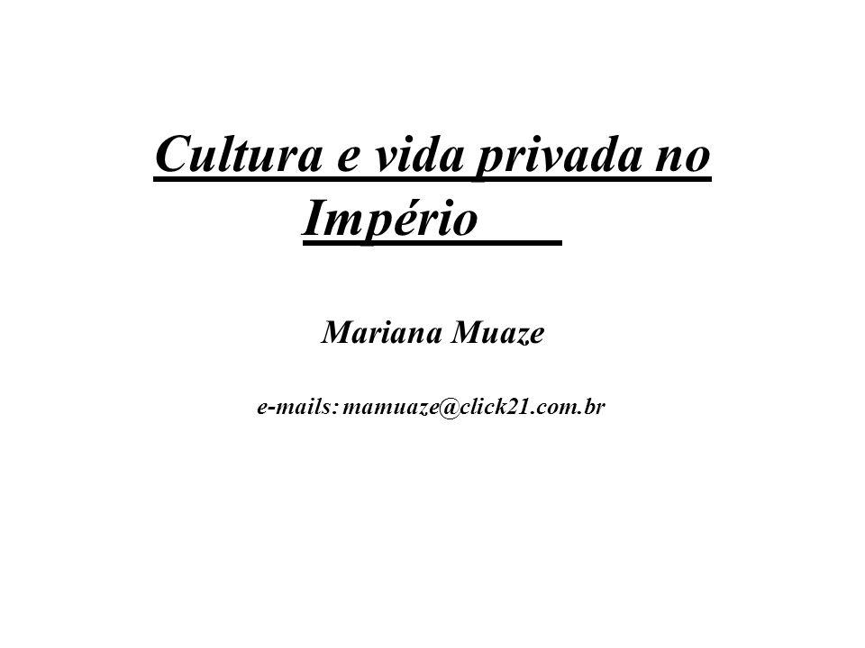 Cultura e vida privada no Império