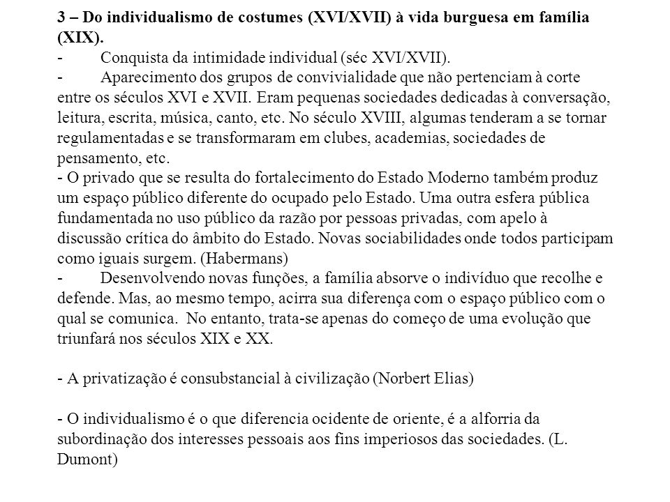 3 – Do individualismo de costumes (XVI/XVII) à vida burguesa em família (XIX).