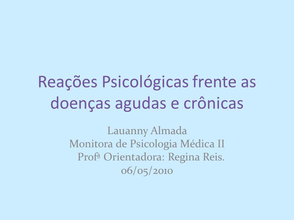 Reações Psicológicas frente as doenças agudas e crônicas