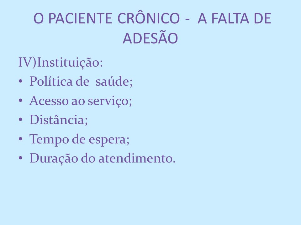 O PACIENTE CRÔNICO - A FALTA DE ADESÃO