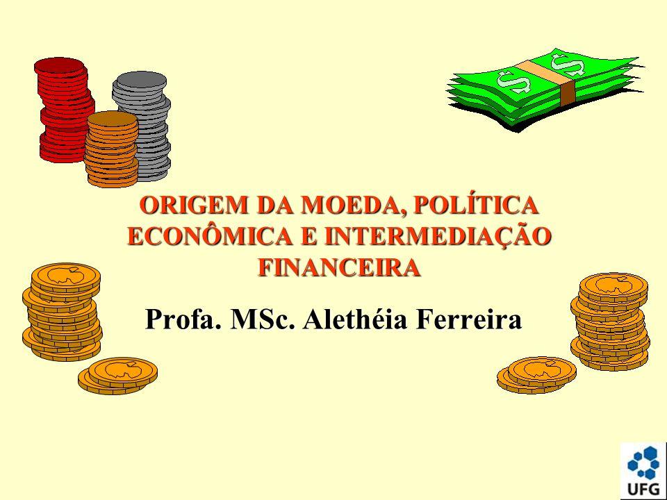 ORIGEM DA MOEDA, POLÍTICA ECONÔMICA E INTERMEDIAÇÃO FINANCEIRA