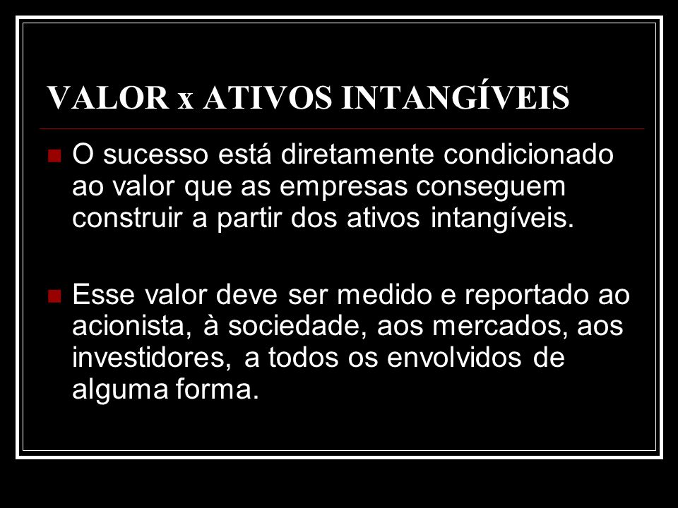 VALOR x ATIVOS INTANGÍVEIS