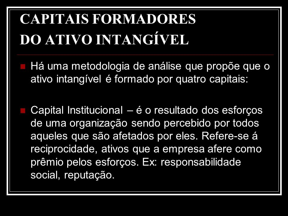 CAPITAIS FORMADORES DO ATIVO INTANGÍVEL