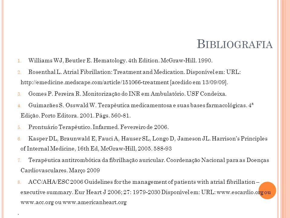 Bibliografia Williams WJ, Beutler E. Hematology. 4th Edition. McGraw-Hill. 1990.