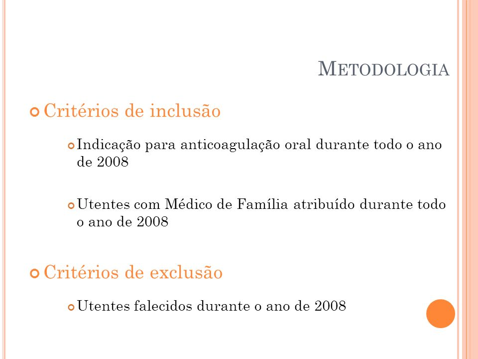 Metodologia Critérios de inclusão Critérios de exclusão