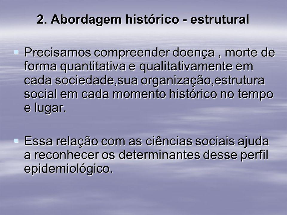 2. Abordagem histórico - estrutural