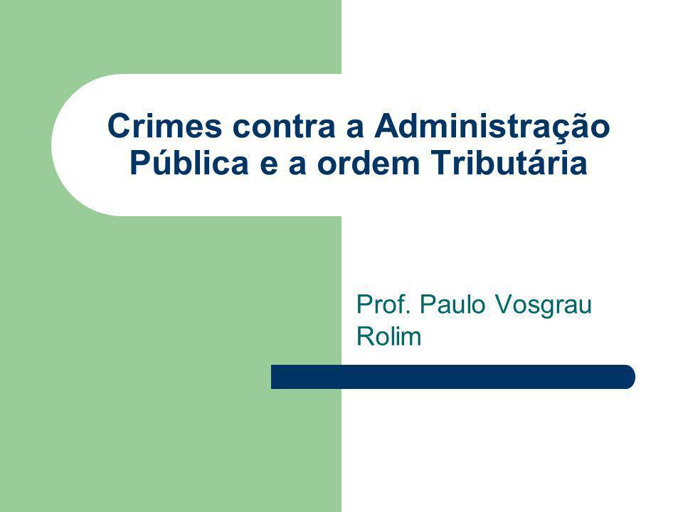 Crimes contra a Administração Pública e a ordem Tributária