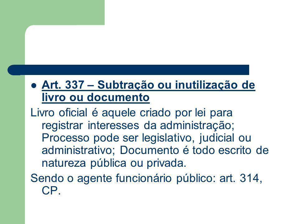Art. 337 – Subtração ou inutilização de livro ou documento