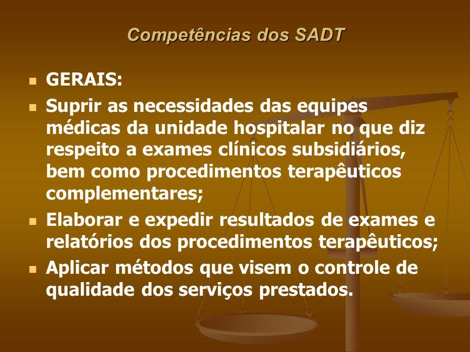 Competências dos SADT GERAIS: