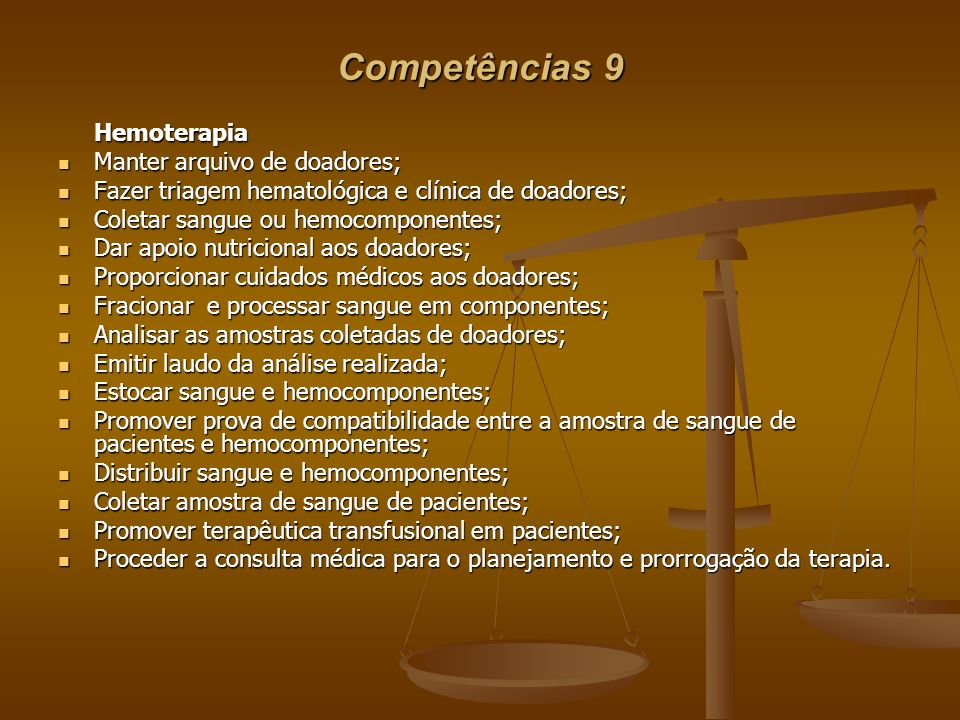 Competências 9 Hemoterapia Manter arquivo de doadores;