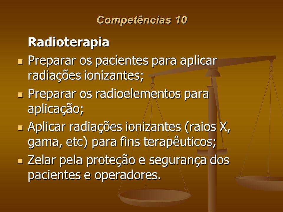 Preparar os pacientes para aplicar radiações ionizantes;