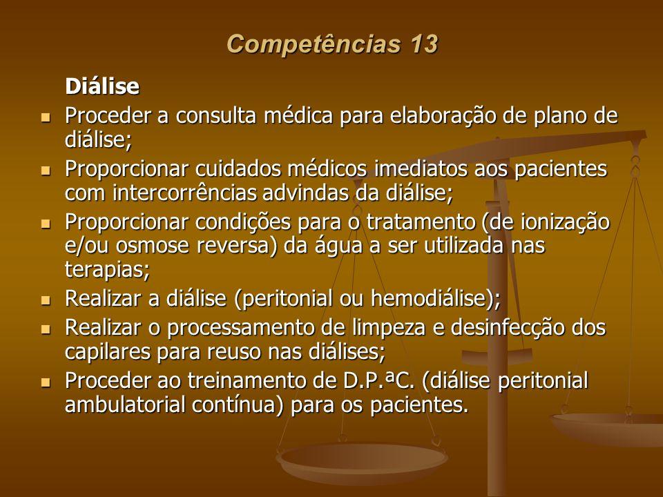 Competências 13Diálise. Proceder a consulta médica para elaboração de plano de diálise;