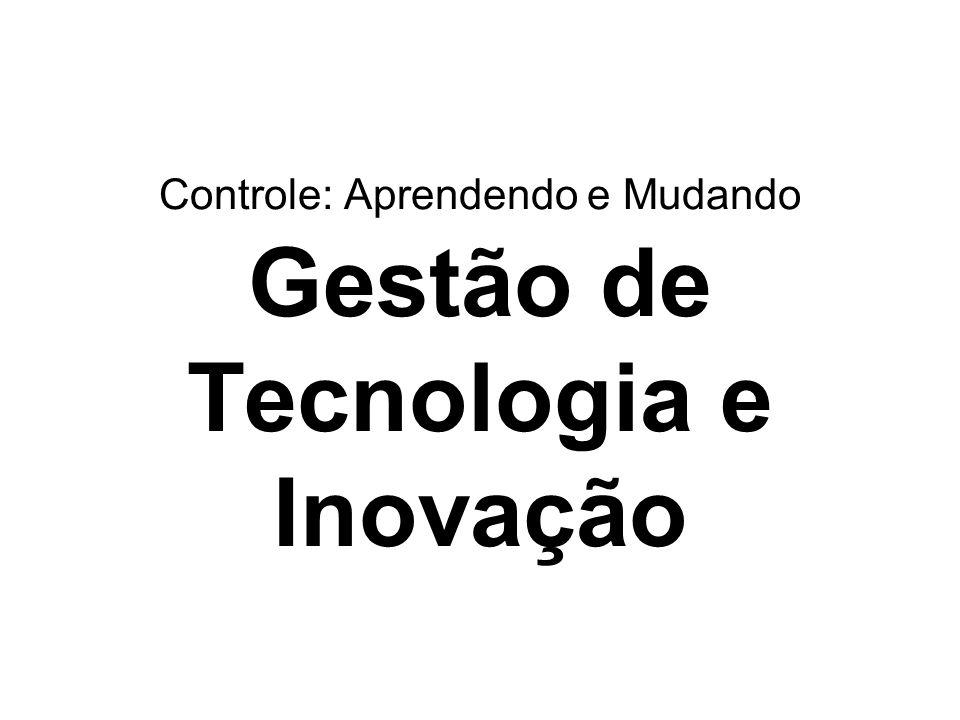 Controle: Aprendendo e Mudando Gestão de Tecnologia e Inovação