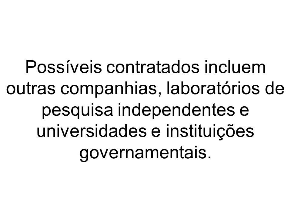 Possíveis contratados incluem outras companhias, laboratórios de pesquisa independentes e universidades e instituições governamentais.