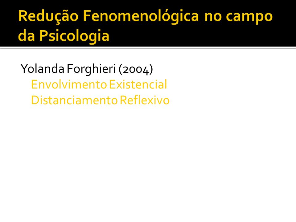 Redução Fenomenológica no campo da Psicologia