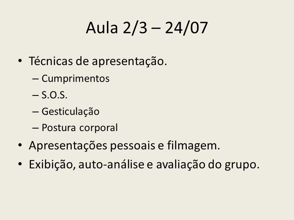 Aula 2/3 – 24/07 Técnicas de apresentação.