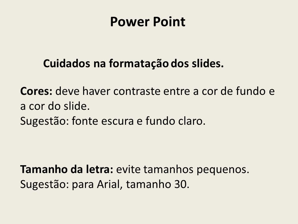 Power Point Cuidados na formatação dos slides.