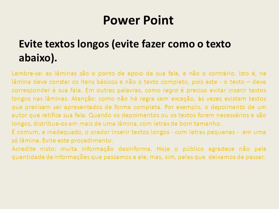 Power Point Evite textos longos (evite fazer como o texto abaixo).