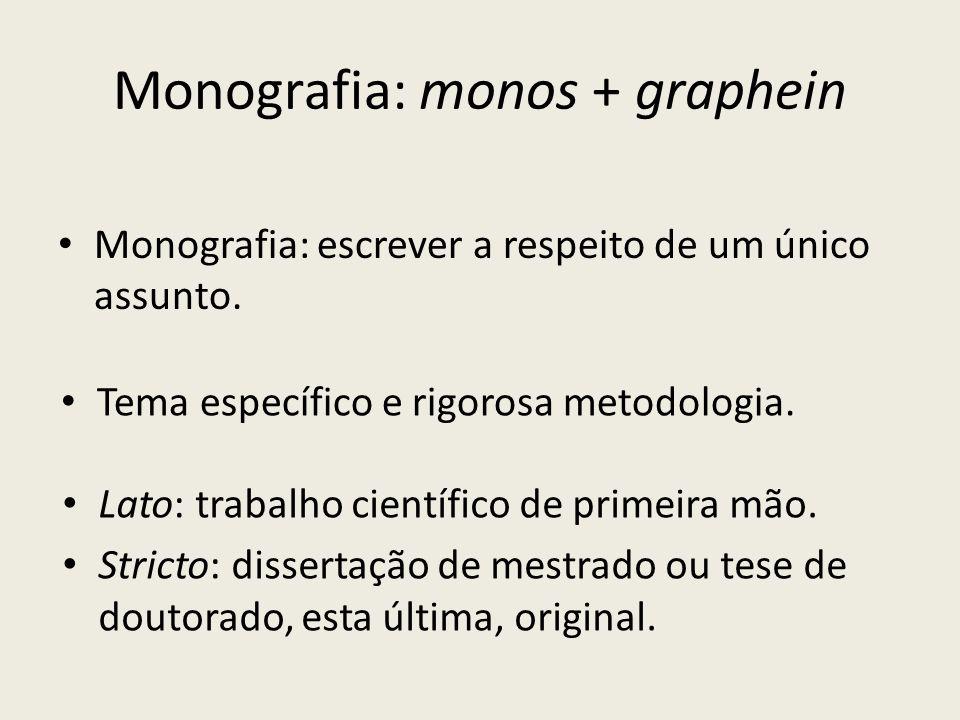 Monografia: monos + graphein