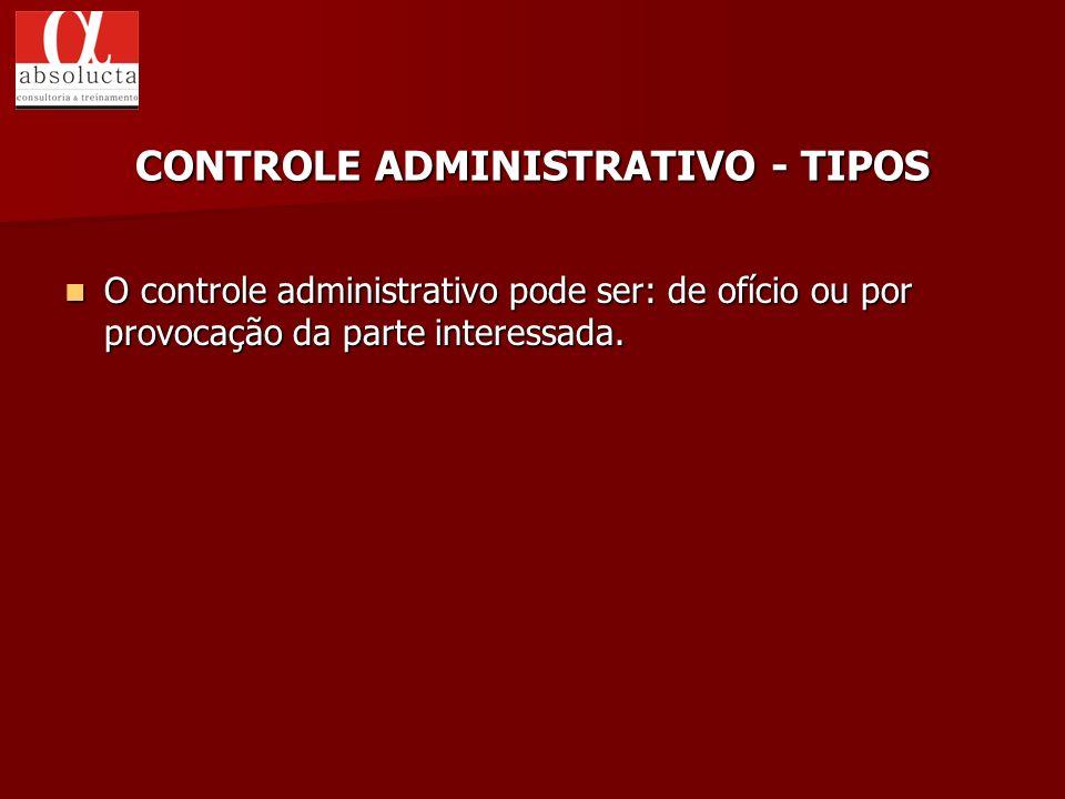 CONTROLE ADMINISTRATIVO - TIPOS