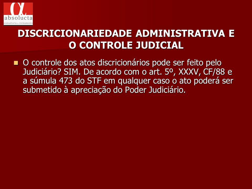 DISCRICIONARIEDADE ADMINISTRATIVA E O CONTROLE JUDICIAL