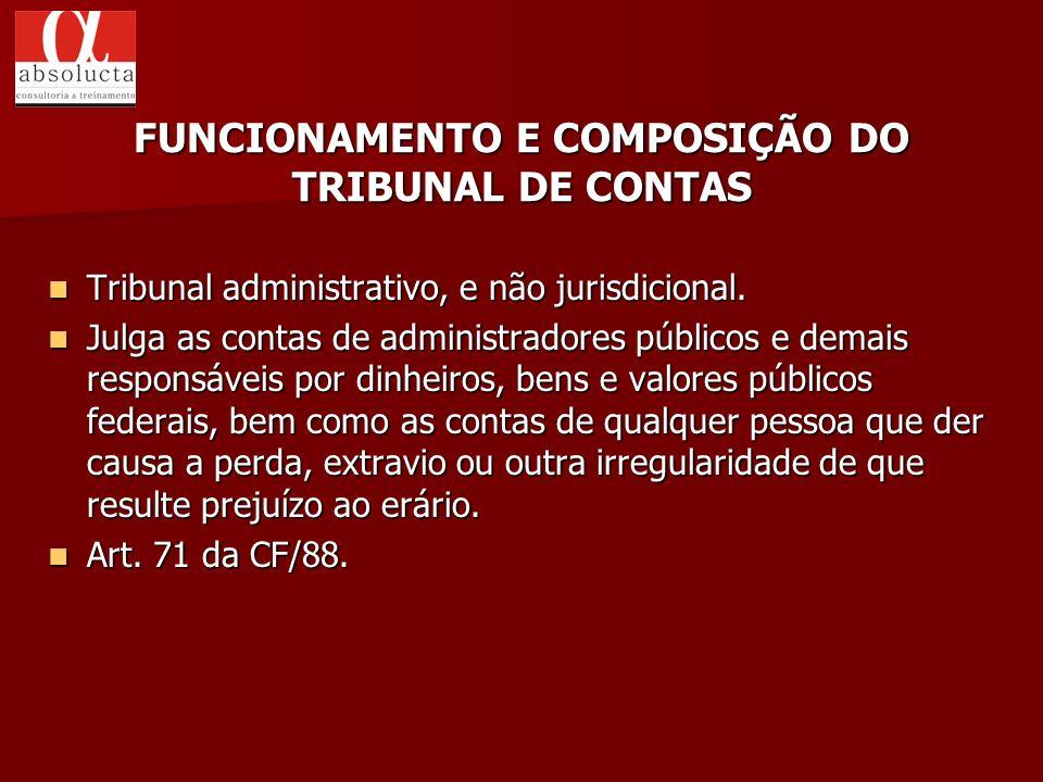 FUNCIONAMENTO E COMPOSIÇÃO DO TRIBUNAL DE CONTAS