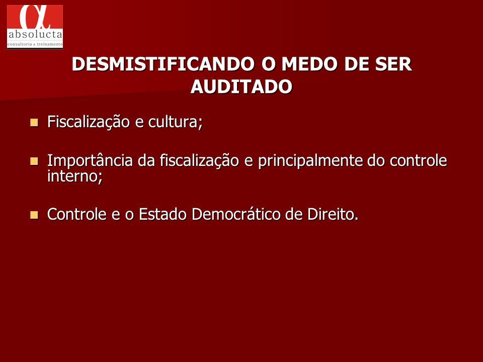 DESMISTIFICANDO O MEDO DE SER AUDITADO