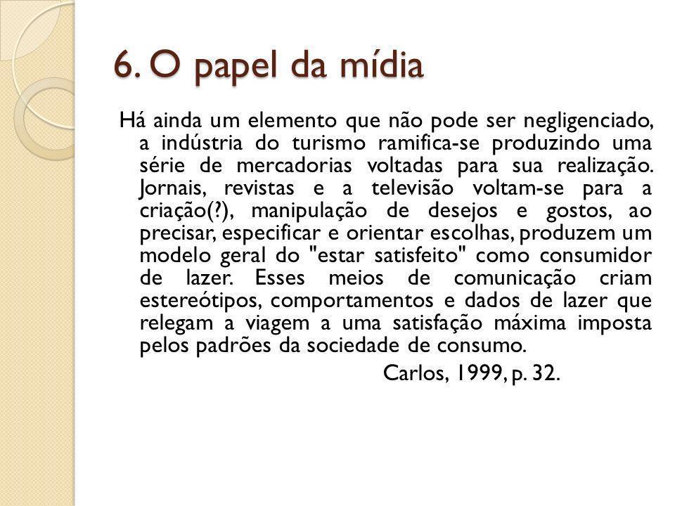 6. O papel da mídia