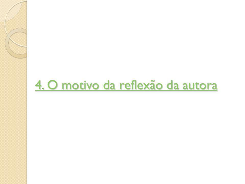 4. O motivo da reflexão da autora