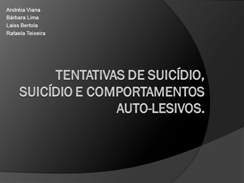 Tentativas de suicídio, suicídio e comportamentos auto-lesivos.