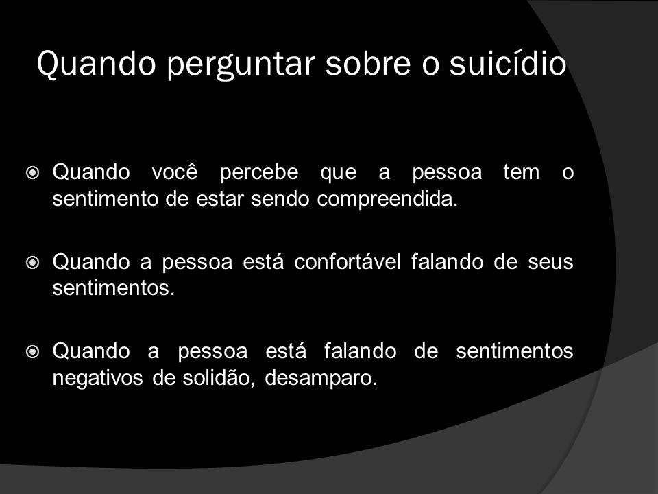 Quando perguntar sobre o suicídio