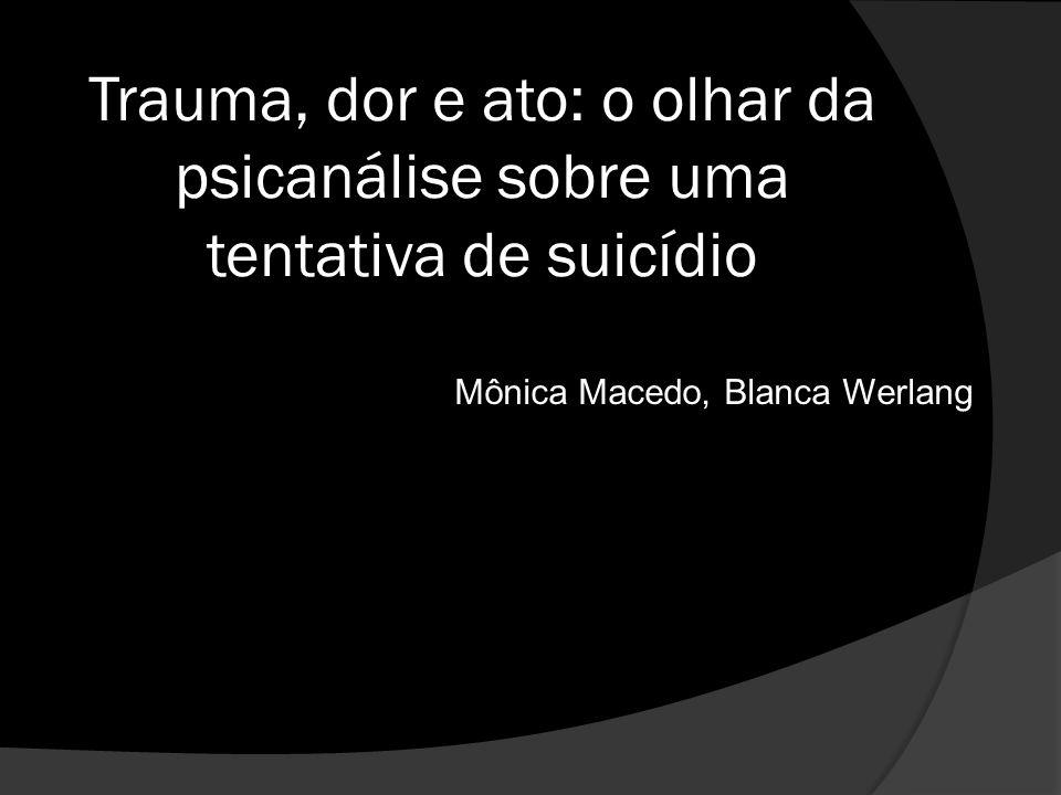 Trauma, dor e ato: o olhar da psicanálise sobre uma tentativa de suicídio
