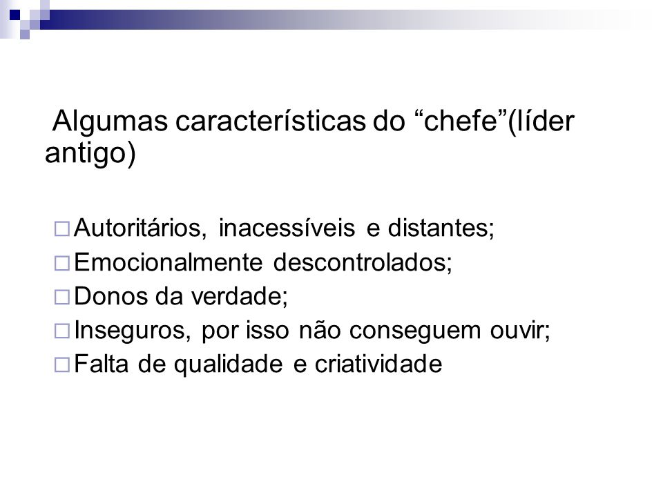 Algumas características do chefe (líder antigo)