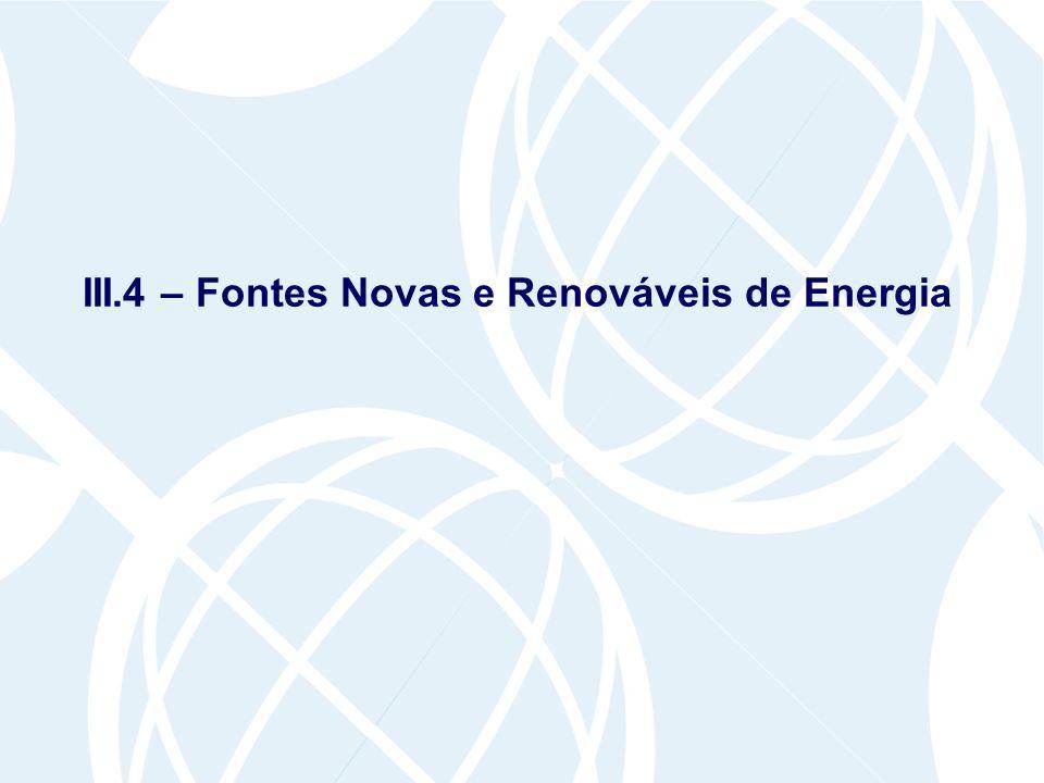 III.4 – Fontes Novas e Renováveis de Energia