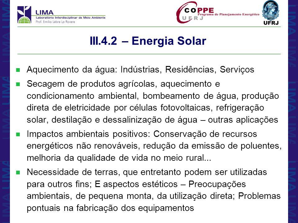 III.4.2 – Energia SolarAquecimento da água: Indústrias, Residências, Serviços.