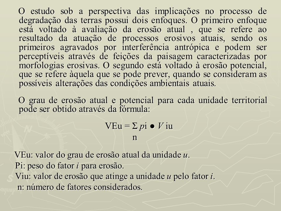 VEu = Σ pi ● V iu n Pi: peso do fator i para erosão.