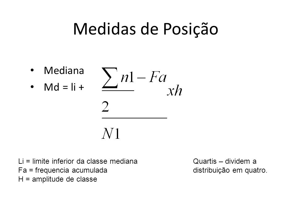 Medidas de Posição Mediana Md = li +