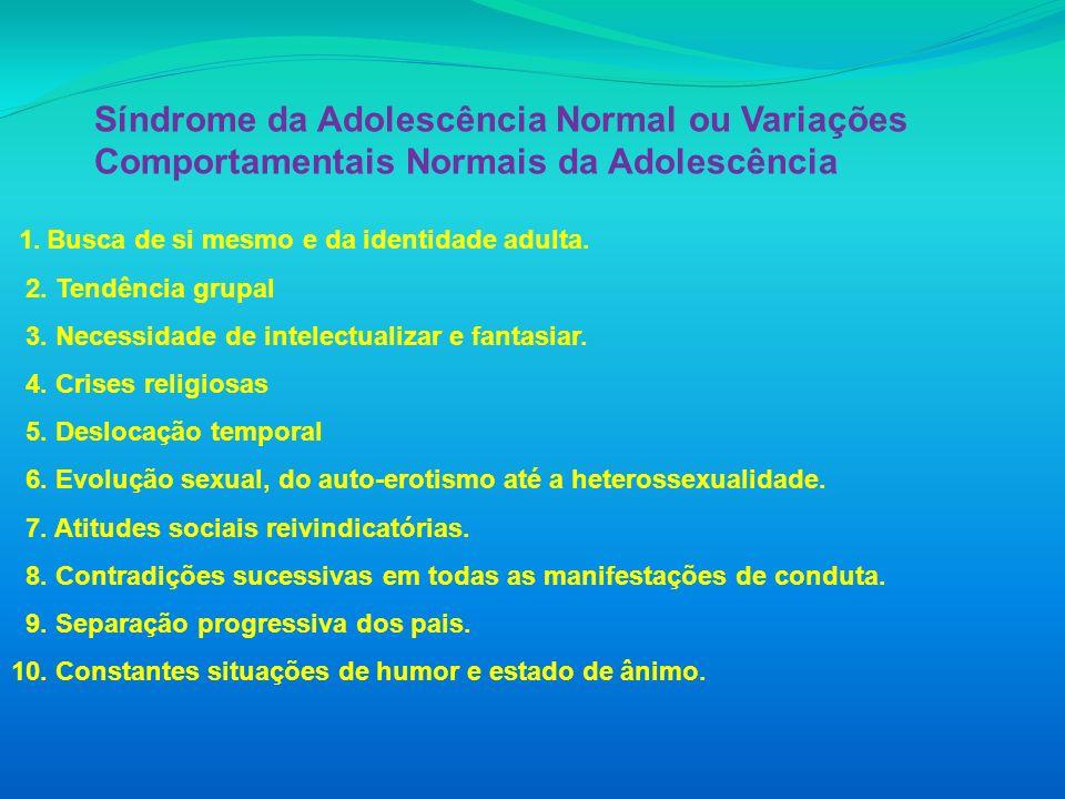 Síndrome da Adolescência Normal ou Variações Comportamentais Normais da Adolescência