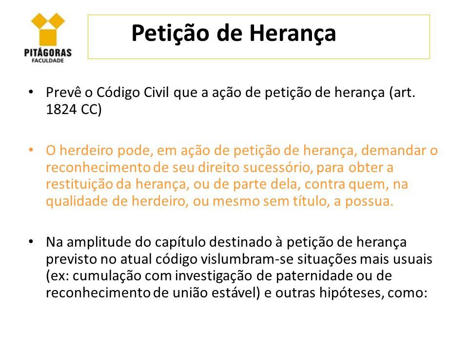 Petição de Herança Prevê o Código Civil que a ação de petição de herança (art. 1824 CC)