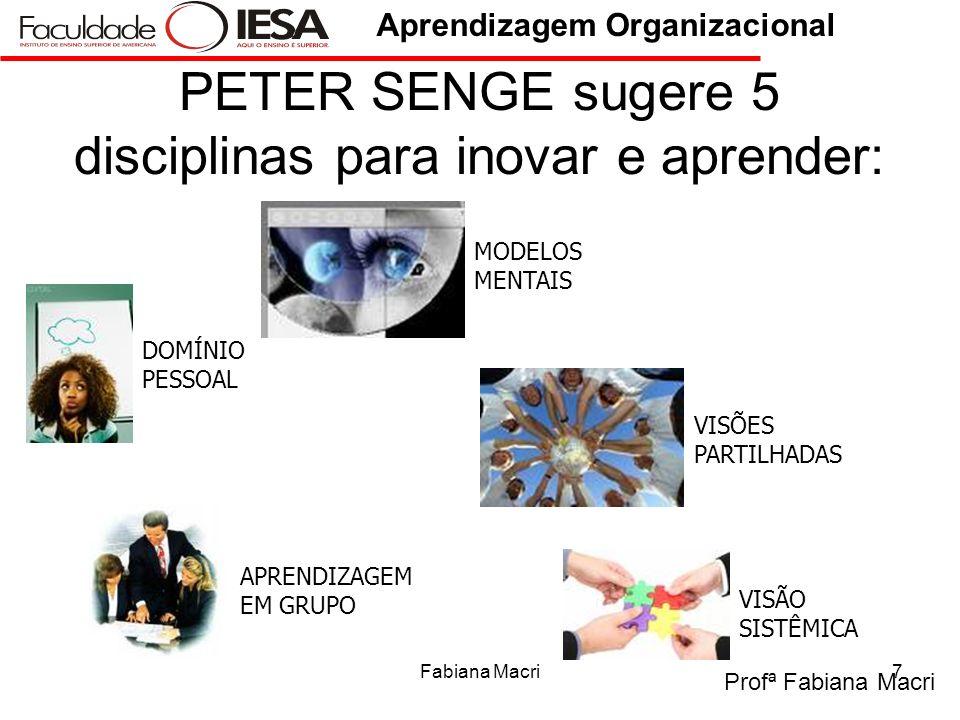 PETER SENGE sugere 5 disciplinas para inovar e aprender: