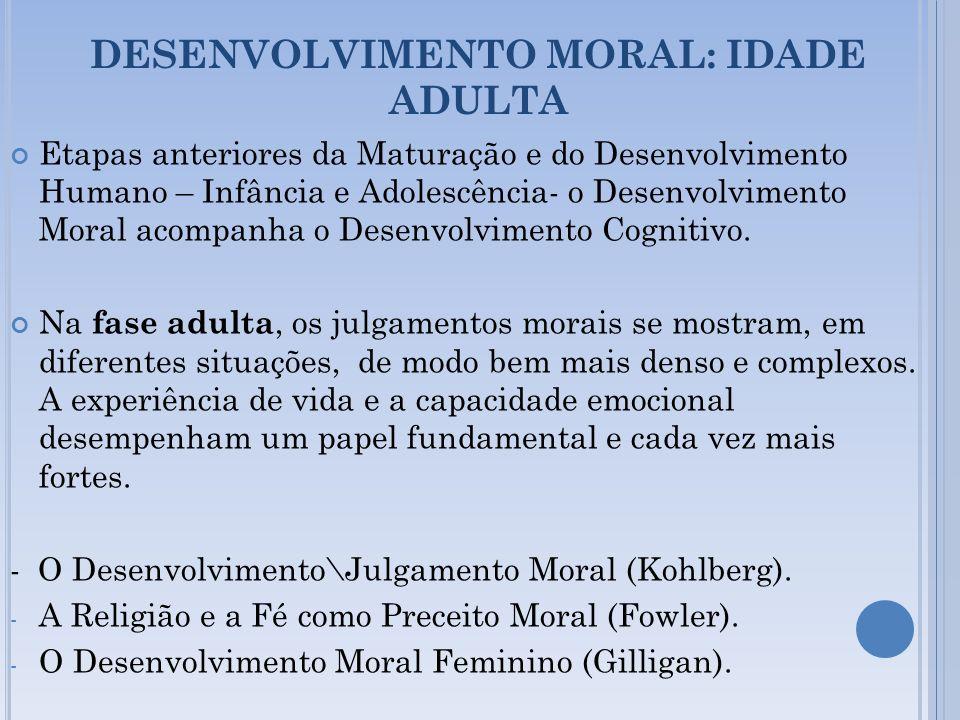 DESENVOLVIMENTO MORAL: IDADE ADULTA