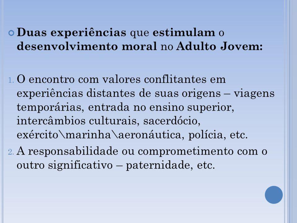 Duas experiências que estimulam o desenvolvimento moral no Adulto Jovem: