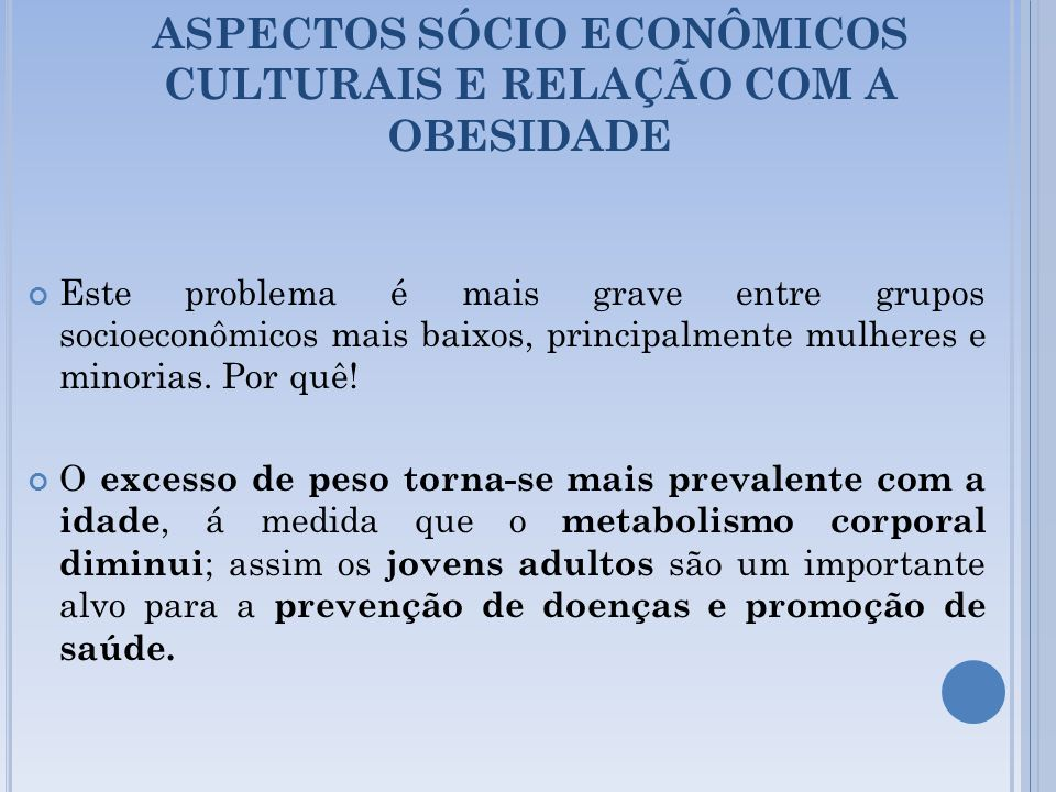 ASPECTOS SÓCIO ECONÔMICOS CULTURAIS E RELAÇÃO COM A OBESIDADE