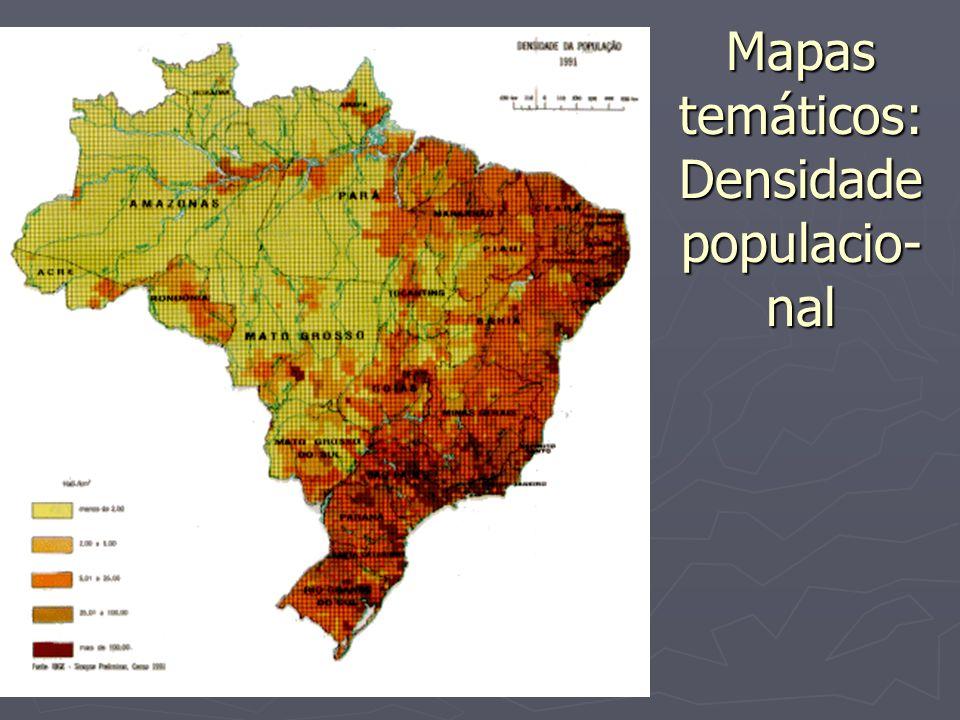 Mapas temáticos: Densidade populacio-nal