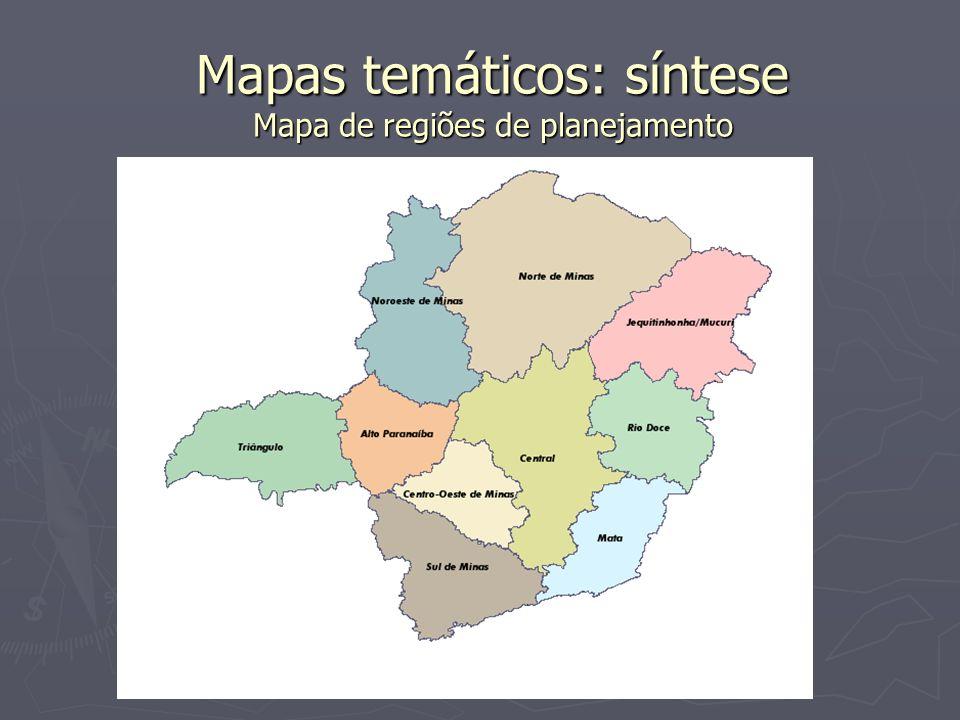 Mapas temáticos: síntese Mapa de regiões de planejamento
