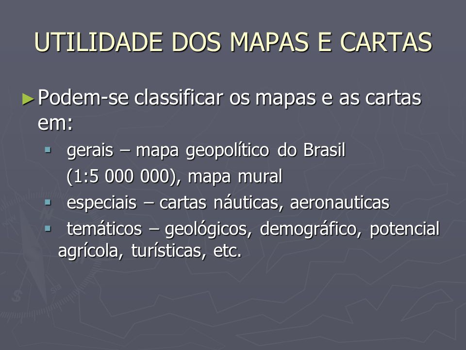 UTILIDADE DOS MAPAS E CARTAS