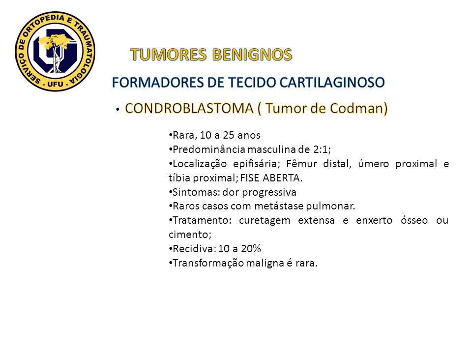 TUMORES BENIGNOS FORMADORES DE TECIDO CARTILAGINOSO