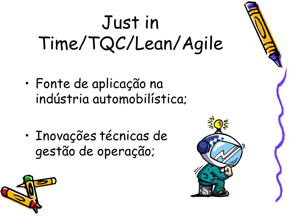 Just in Time/TQC/Lean/Agile